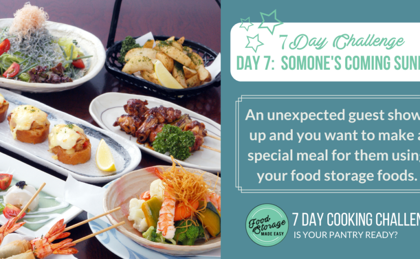 7 DAY COOKING CHALLENGE – Day 7:  Someone's Coming Sunday
