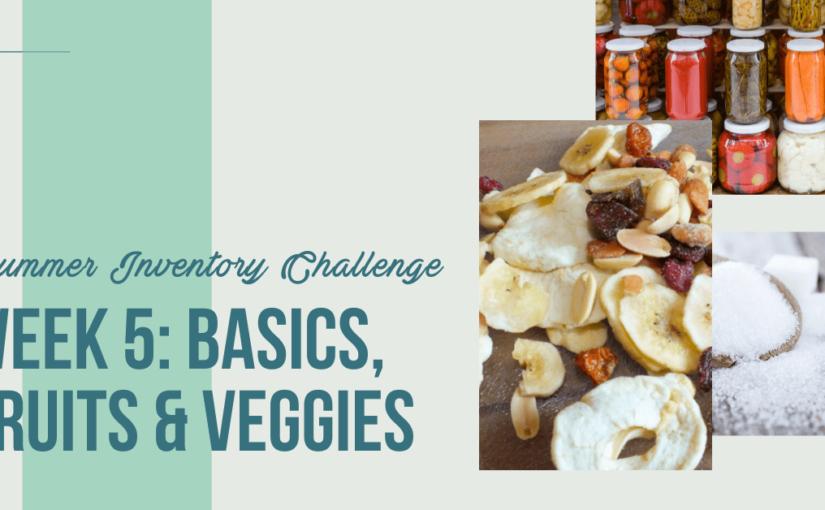 Inventory Challenge Week 5 – Basics, Fruits & Veggies